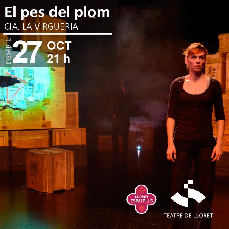 La companyia La Virgueria porta al Teatre de Lloret 'El pes del plom' aquest dissabte 27 d'octubre