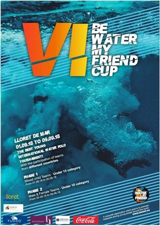 VI Be water my friend cup . Torneig de Waterpolo.