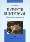 El cementiri de Lloret de Mar. Indagacions sobre un conjunt modernista. Alcoy i Pedrosa, Rosa