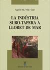 La indústria suro-tapera a Lloret de Mar. Vilà i Galí, Agustí Maria