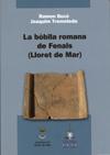 La bòbila romana de Fenals. Lloret de Mar. Buxó i Capdevila, Ramon/ Tremoleda i Trilla, Joaquim