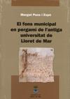 El fons municipal en pergamí de l'antiga Universitat de Lloret de Mar. Pons i Espó, Margot