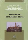 El castell de Sant Joan de Lloret. Llinàs i Pol, Joan/ Mallorquí i Garcia, Elvis/ Merino i Serra, Jordi/ Montalbán i Martínez, Carme