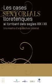 Les Cases Senyorials Lloretenques al tombant dels segles XIX i XX